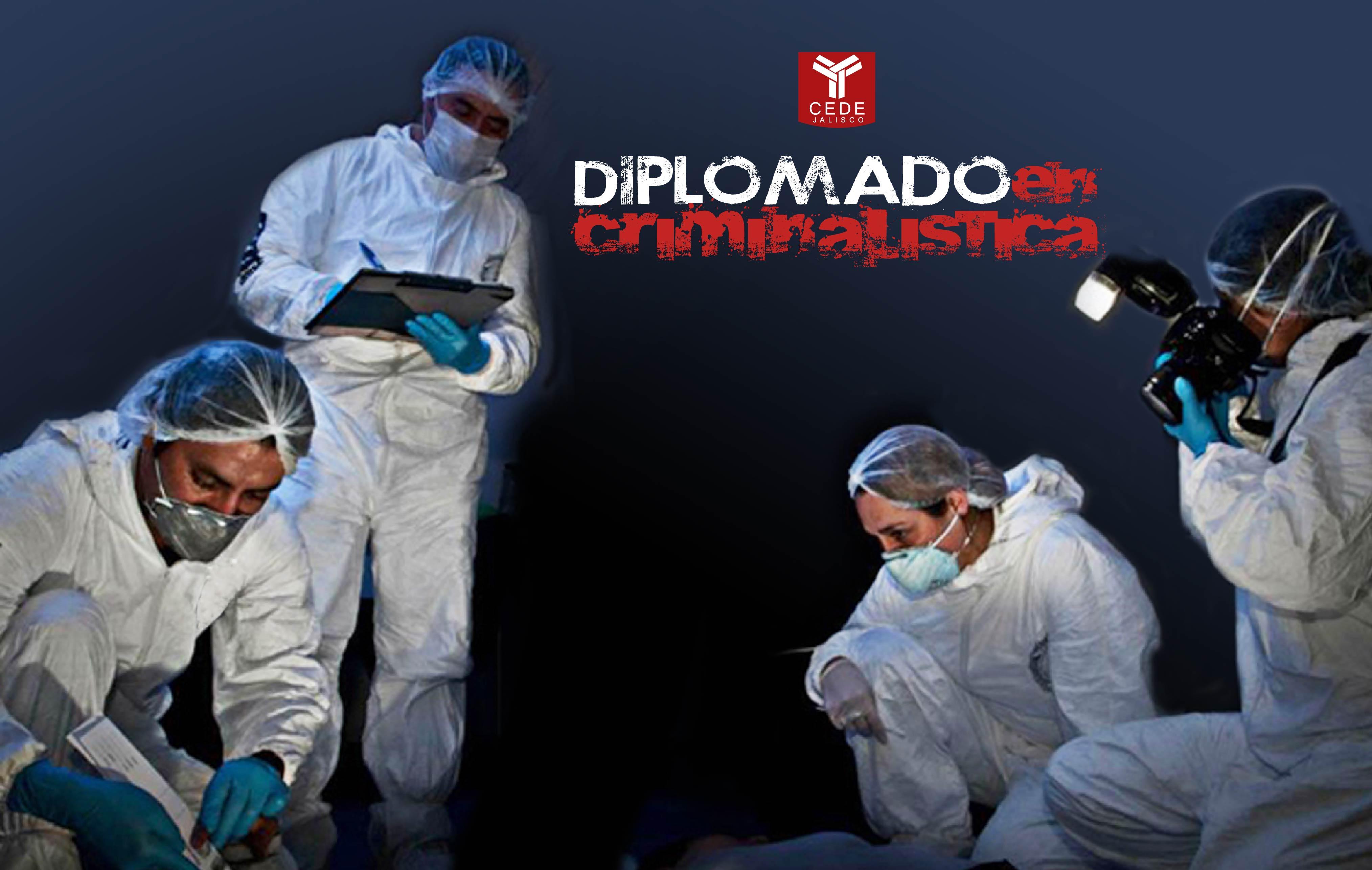 DIPLOMADO EN CRIMINALÍSTICA. MAESTROS ESPECIALIZADOS